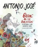Besos en los bolsillos: 99 historias y una canción de amor Antonio José