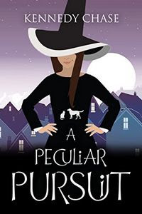 A Peculiar Pursuit by Kennedy Chase