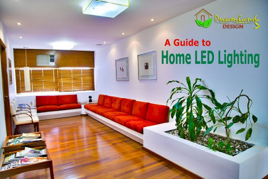 LED Lighting for Home — A Guide to Home LED Lighting