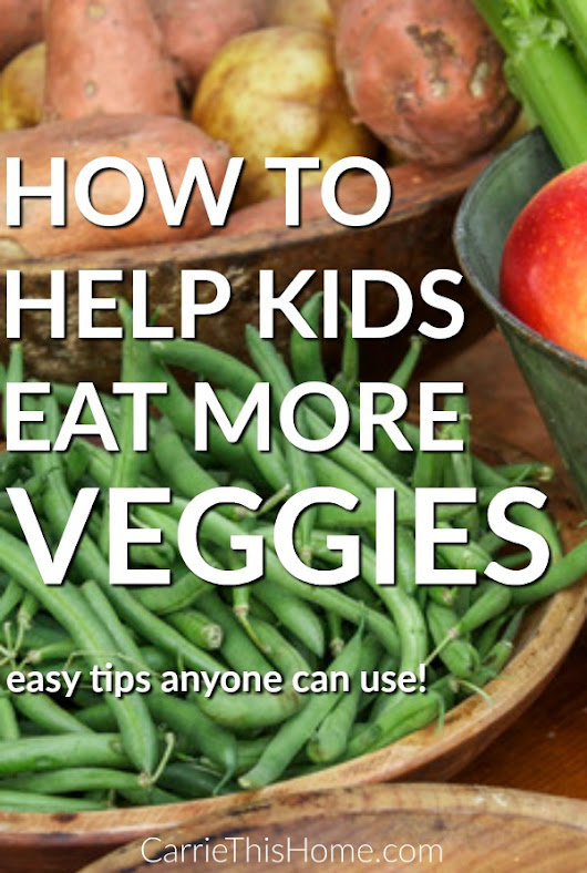 How To Help Kids Eat More Veggies