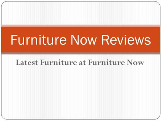 Latest Furniture at Furniture Now - Furniture Now Reviews
