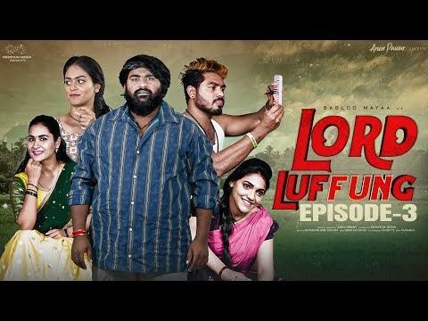 Lord Luffung Telugu Web Series Episode 3