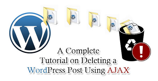 A Complete Tutorial on Deleting a WordPress Post Using AJAX