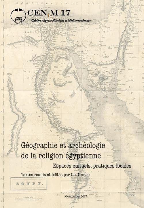 Textes réunis et édités par Ch. Cassier,  Géographie et archéologie de la religion égyptienne. Espaces cultuels, pratiques locales