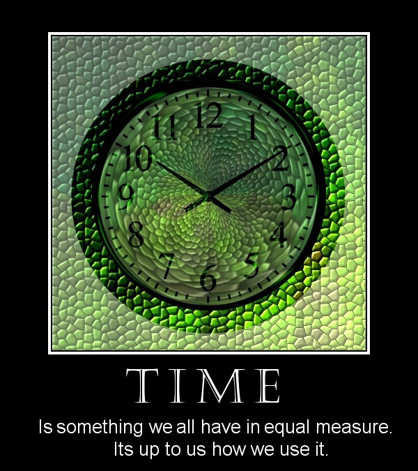 Time - Use it well