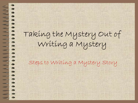 "⚡Presentation ""Taking the Mystery Out of Writing a Mystery Steps to Writing a Mystery Story."""