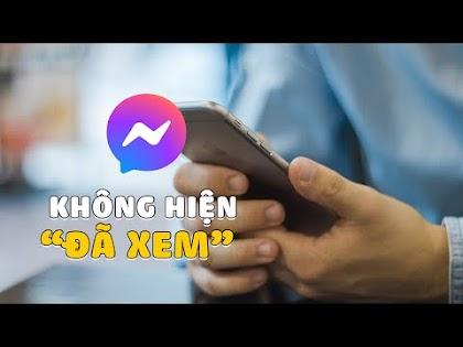 Cách xem tin nhắn Messenger Facebook không hiện trạng thái Đã Xem