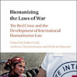 Geiß, Zimmermann, & Haumer: Humanizing the Laws of War: The Red Cross and the Development of International Humanitarian Law - Derecho Internacional Público - www.dipublico.org