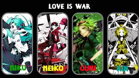 love  war  girl chorus miku meiko gumi  rin