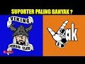 Suporter Paling Banyak di Liga Indonesia 2017 - 2018 | Suporter Liga 1 G...