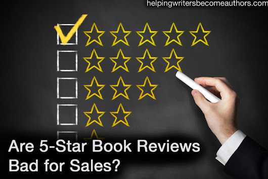 Are 5-Star Book Reviews Bad for Sales? - Helping Writers Become Authors