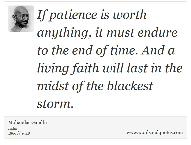 On Patience If Patience Is Worth Anything It Must Endure T