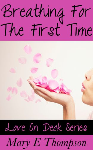 Breathing For The First Time (Love On Deck) by Mary E Thompson