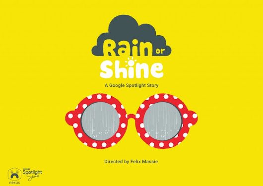 | Google Spotlight Stories and Nexus Studios present the new 360, interactive story, RAIN OR SHINE! INDAC