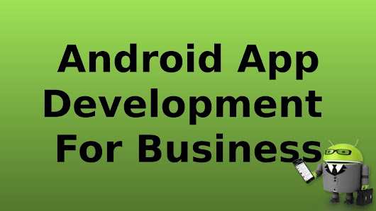 Android app development for business