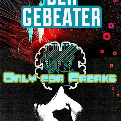 Only for Freaks by dEr geBEATer