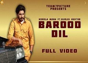 Barood Dil Lyrics , Korala Maan , Gurlez Akhtar