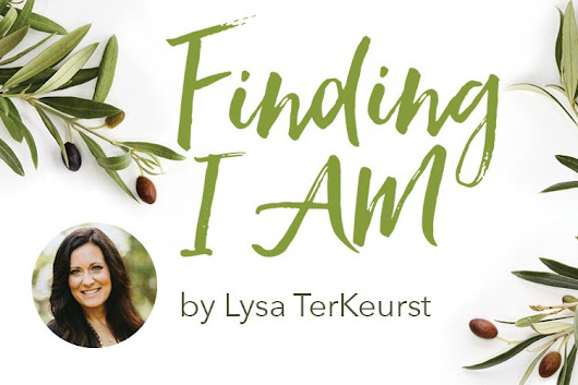 Finding I AM by Lysa TerKeurst | Giveaway - LifeWay Women All Access