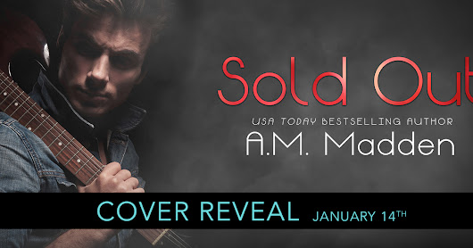 Cover Reveal Sold Out by A.M. Madden
