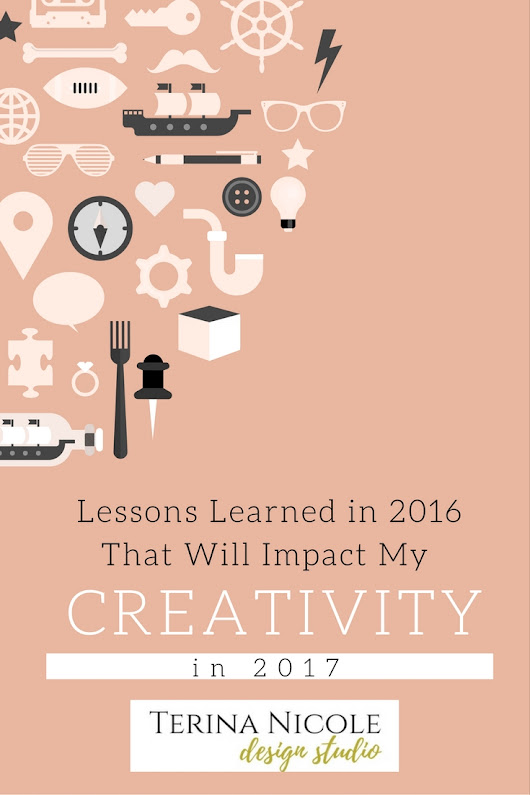 Lessons Learned in 2016 That Will Impact My Creativity in 2017 | Terina Nicole Design Studio | Leather Artisan