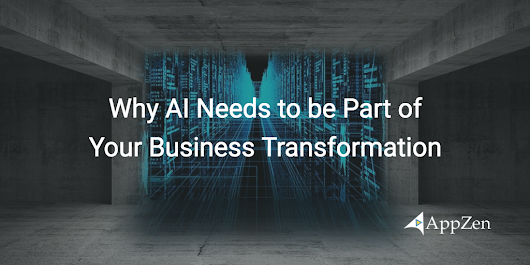 Why AI Needs to be Part of Your Business Transformation