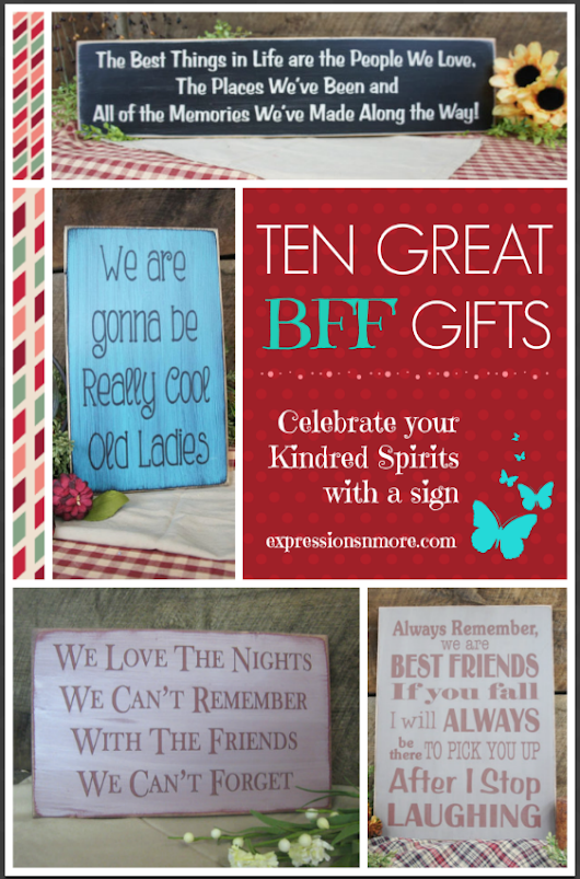 Ten Great BFF Gifts: Celebrate your Kindred Spirits with a sign - Expressions 'n more