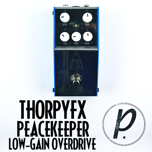 ThorpyFX Peacekeeper Low Gain Overdrive - Pedal of the Day