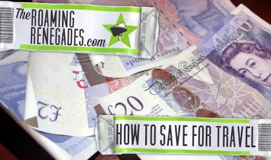How to save for travelling...it's easier than you think! - The Roaming Renegades
