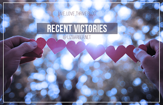 Recent Victories - Live,Love,Thrive