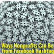 7 ways nonprofits can benefit from Facebook hashtags