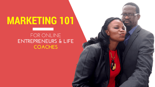 Marketing for Online Entrepreneurs & Life Coaches 101 Part 1