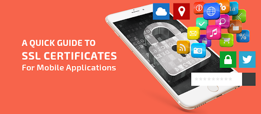 SSL Certificates Make Mobile Applications More Trustworthy