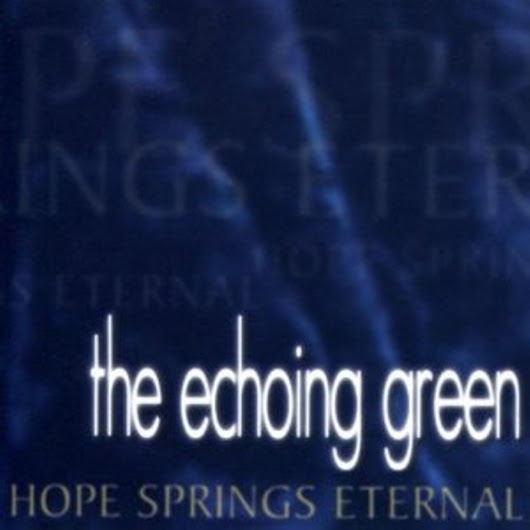 Review: The Echoing Green- Hope Springs Eternal