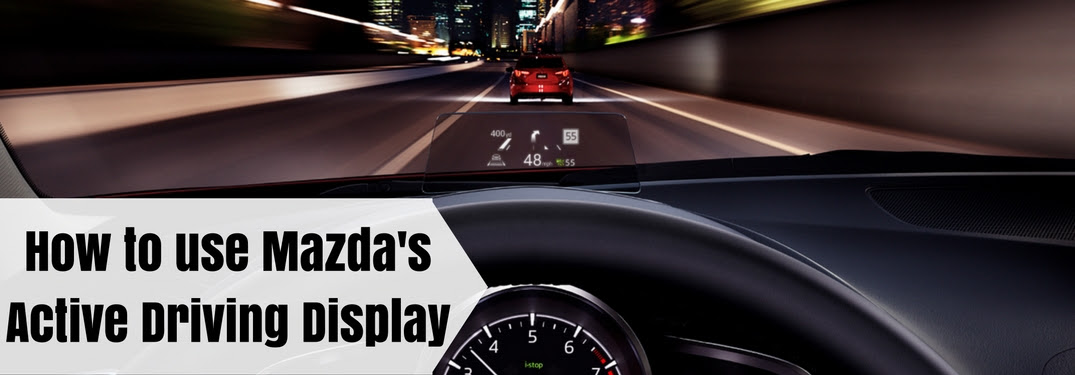 How To Adjust Mazdas Active Driving Display Settings