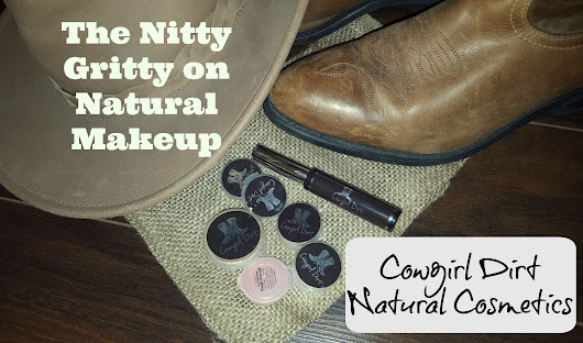 The Nitty Gritty on Natural Makeup - Cowgirl Dirt Cosmetics