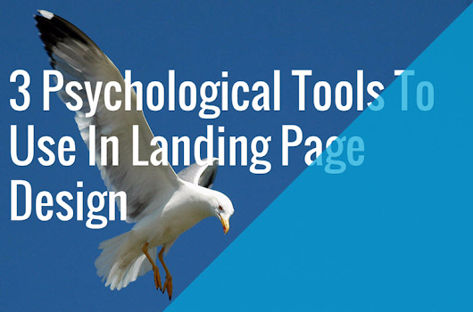 3 Psychological Tools To Use In Landing Page Design