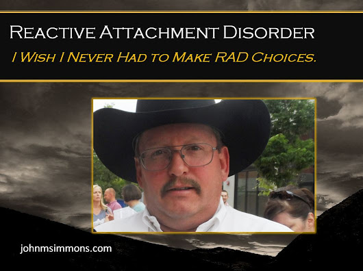 RAD Choices. Reactive Attachment Disorder.