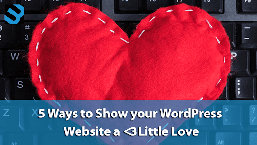 5 Ways to Show Your WordPress Website A Little Love