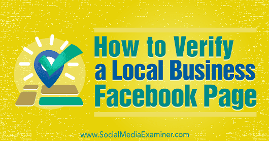 How to Verify a Facebook Page for a Local Business : Social Media Examiner
