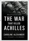 Achilles' War: The True Story of the Illiad