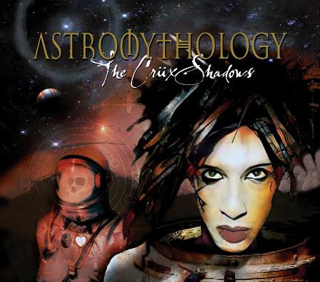 The Crüxshadows - Astromythology (CD-Review)