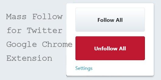 Mass Follow for Twitter Chrome Extension Review