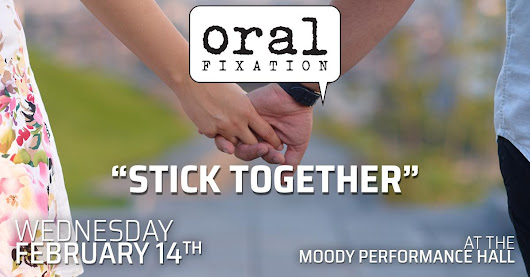 Oral Fixation: Stick Together - Moody Performance Hall - Dallas, TX | Prekindle Tickets