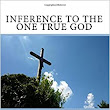 Inference To The One True God: Why I Believe In Jesus Instead Of Other Gods: Evan Minton: 9781535461290: Amazon.com: Books