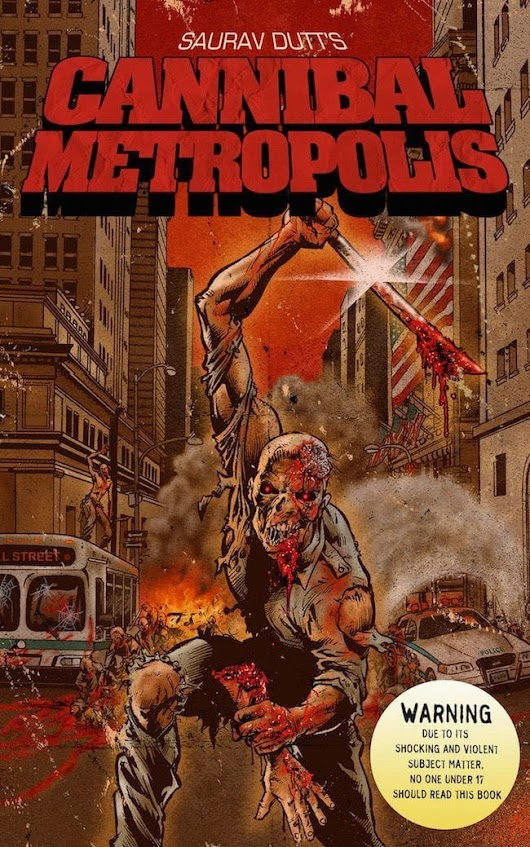 Order your copy of Saurav Dutt's new book, the gorefest – Cannibal Metropolis!
