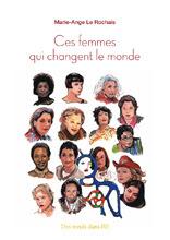 Découvrir Ces femmes qui changent le monde de Marie-Ange Le Rochais