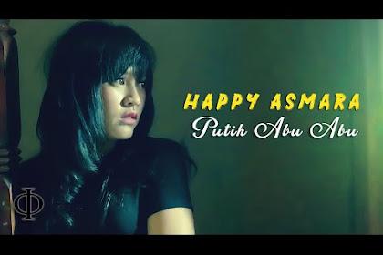 Lirik lagu Happy Asmara - Putih Abu Abu
