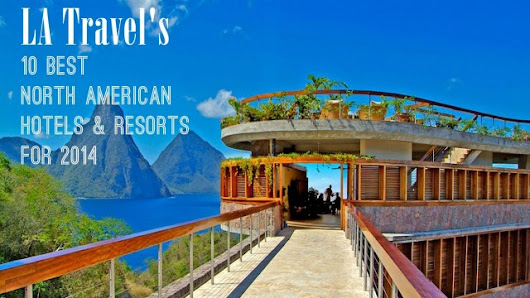 The 10 Best North American Hotels & Resorts for 2014