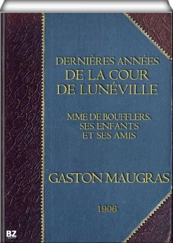 ✅Livres Gratuit Dernières Années de la Cour de Lunéville   (B00HK3T9OI) Livre PDF en français