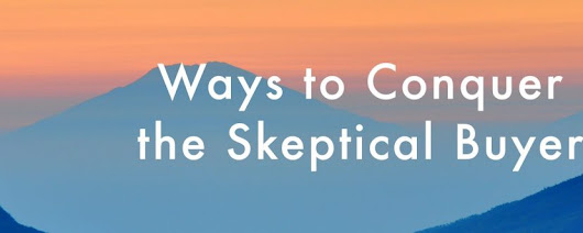 Ways to Conquer the Skeptical Buyer | Creatuity